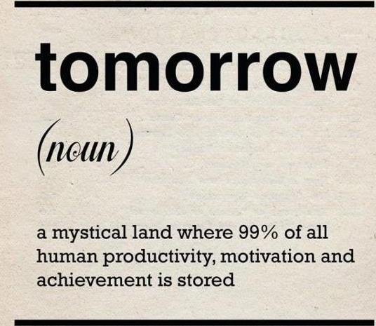 Tomorrow said sarcastically